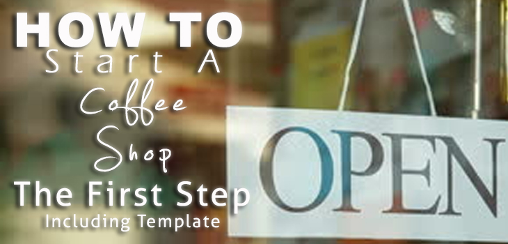 How to start a coffee shop, how to open a coffee shop