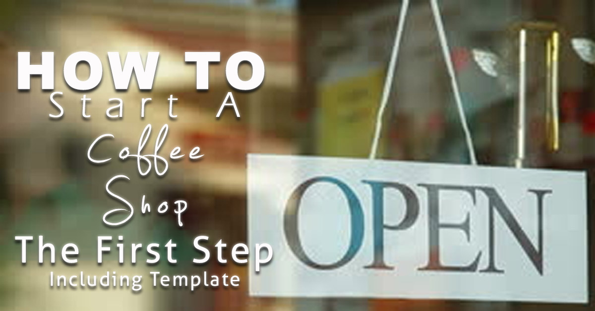 How to start a coffee shop including template the hospitality coach malvernweather Gallery